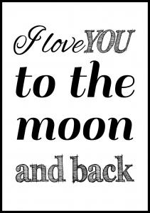 I love you to the moon and back- Svart Poster