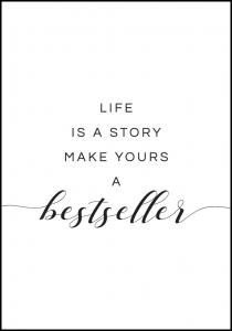 Life is a story make yours a bestseller I Poster