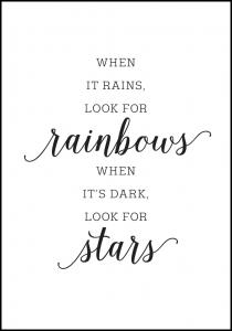 When it rains, look for rainbows Poster