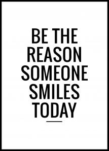 Be the reason someone smiles today Poster