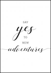 Say yes to new adventures Poster