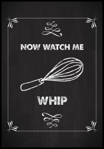 Now watch me whip Poster