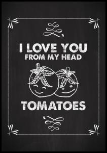 I love you from my head, tomatoes Poster