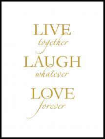 Live, laugh, love - Guldliknande Poster