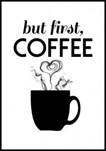 But first coffee - Svart Poster