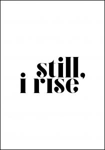 Still, i rise Poster