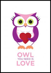 Owl You need is love - Rosa-Lila Poster