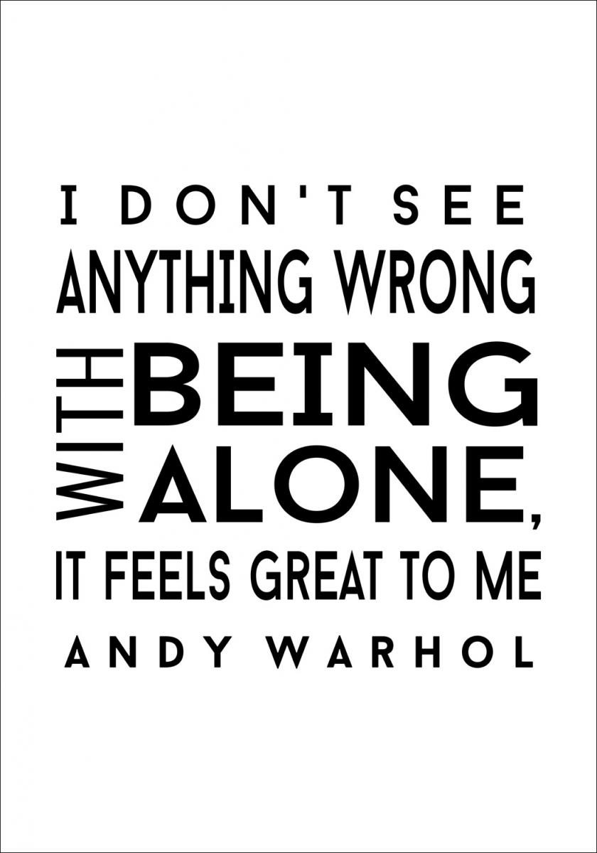 Andy Warhol - I dont see anyhing wrong with being alone - Svart