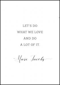 Let's do what we love and do a lot of it Poster