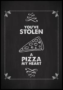 You´ve stolen a pizza Poster