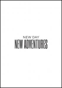 New day - NEW ADVENTURES Poster