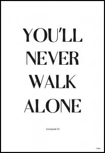 You Will Never Walk Alone - Liverpool Poster